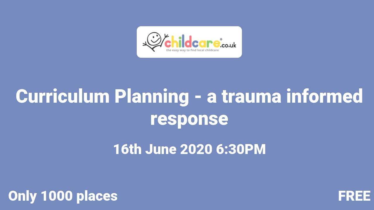 Curriculum Planning - a trauma informed response poster